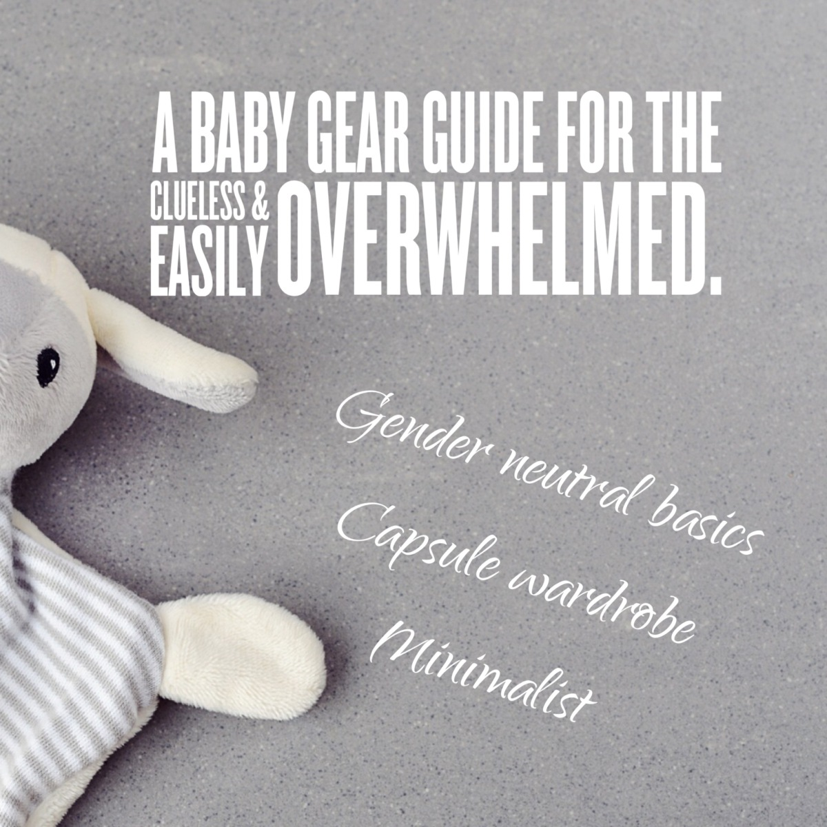 The Basic Gear You Will Need for Your Baby (A Somewhat Minimalist and Gender NeutralList)