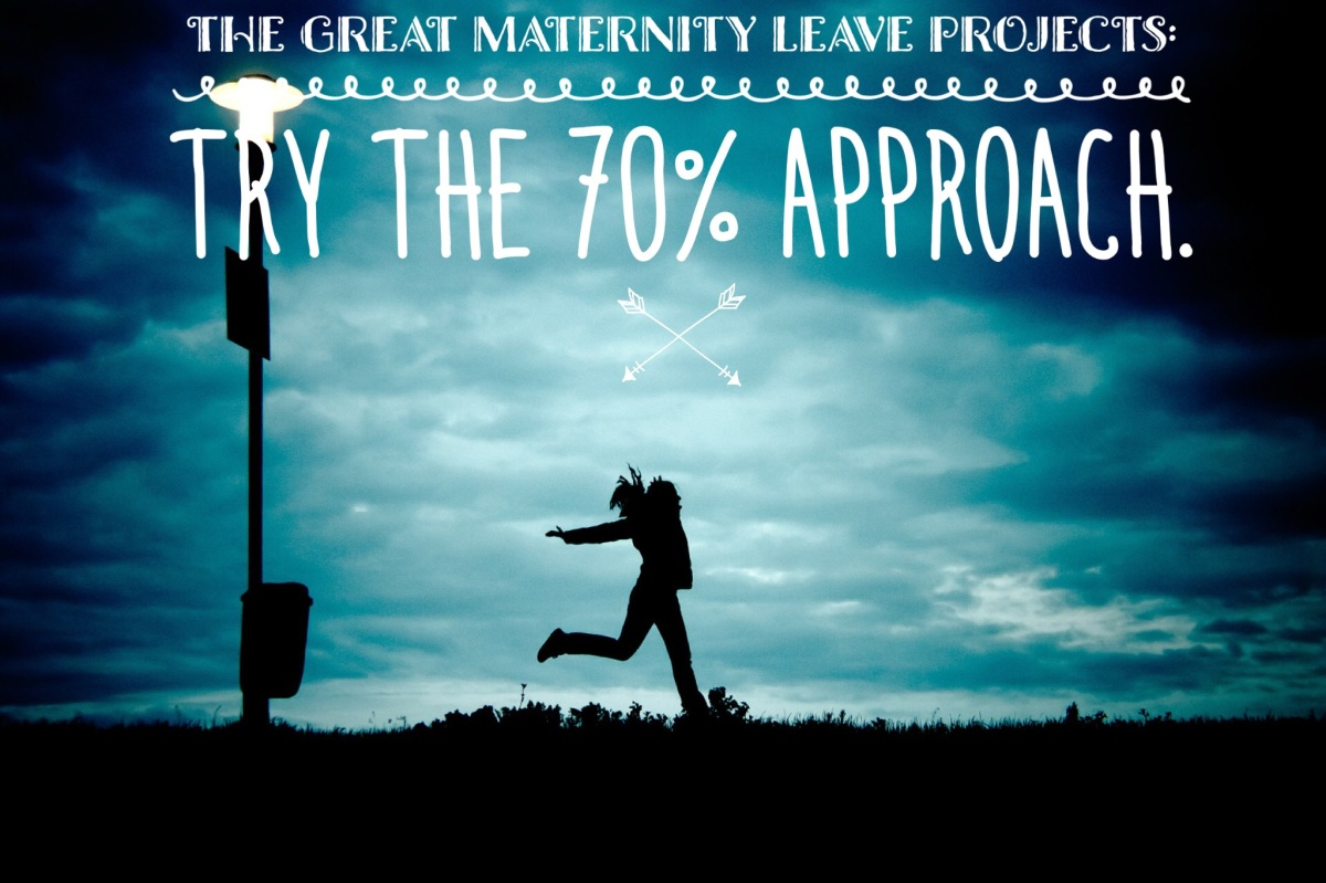 How to Have a Great Maternity Leave:  The 70% Secret in Goal Setting +Running