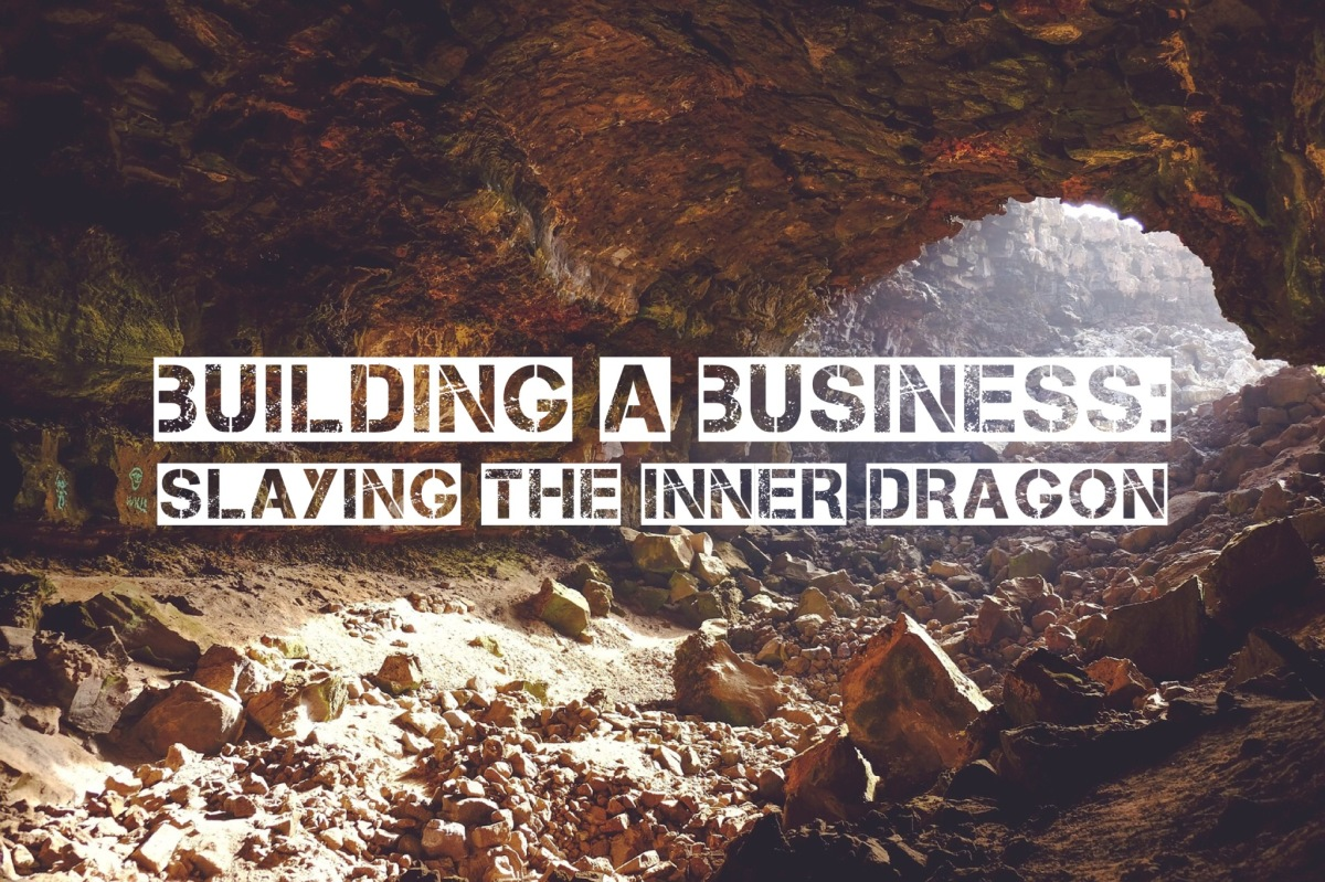 Building a Business – Slaying the Dragons