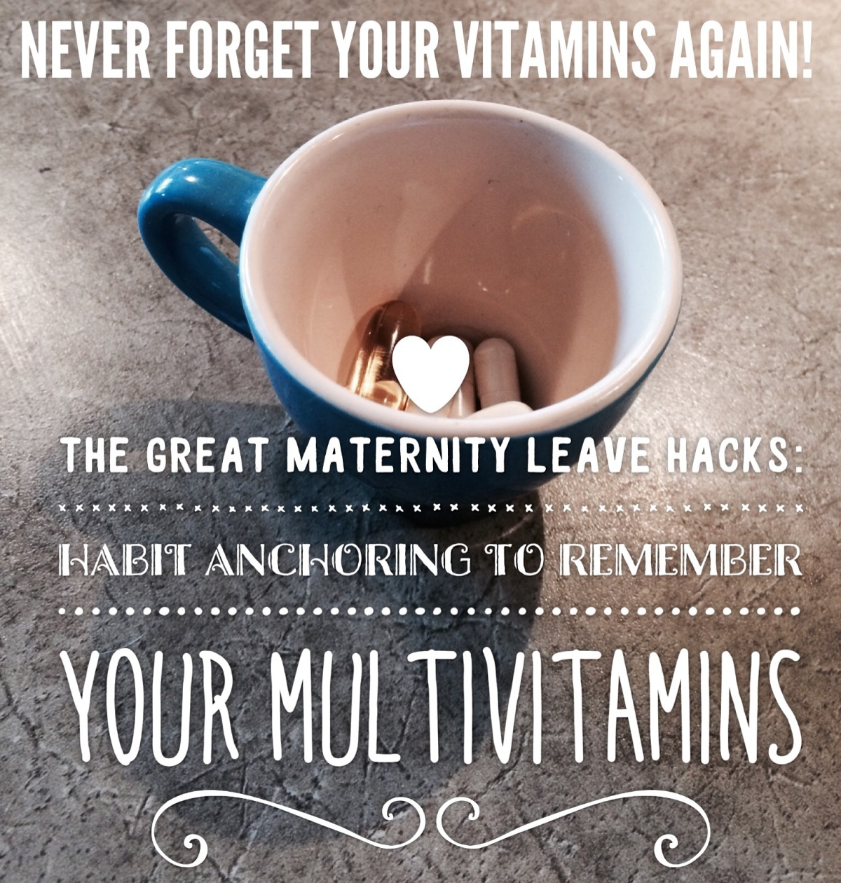 The Great Maternity Leave Projects:  Never Forget to Take Vitamins – Using Charles Duhigg's Book The Power of Habit