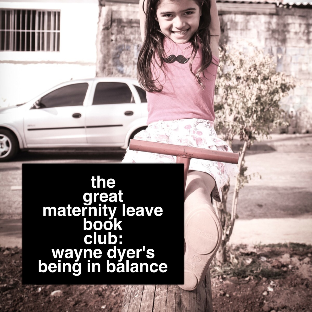 The Great Maternity Leave Book Club: Wayne Dyer's Being inBalance