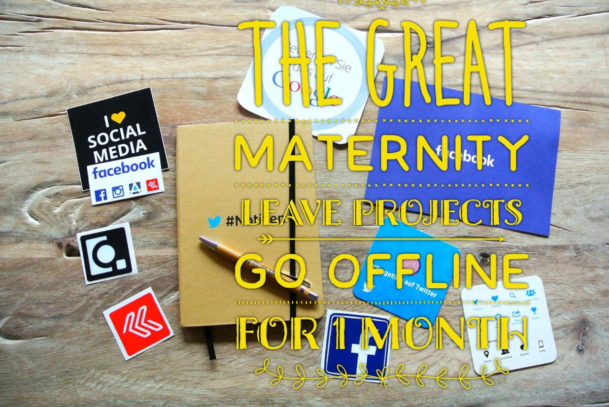 The Great Maternity Leave Projects:  Give up Social Media for 1 Month