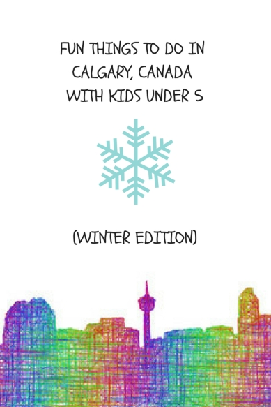 FUN THINGS TO DO IN CALGARY, CANADA WITH KIDS UNDER 5 (SUMMER EDITION) (1)